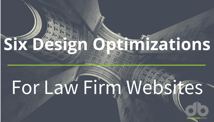 Six Design Optimizations for Law Firm Websites