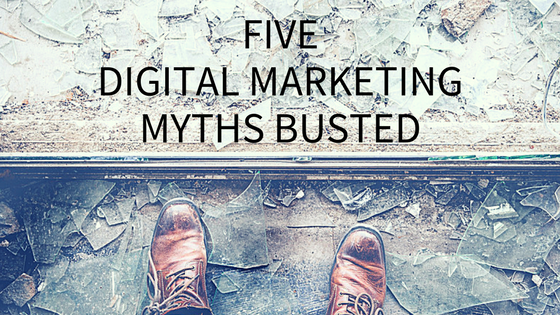 Five Digital Marketing Myths Busted