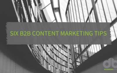 Six B2B Content Marketing Tips