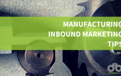 Six Manufacturing Inbound Marketing Tips