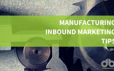 Six Manufacturing Inbound Marketing Tips
